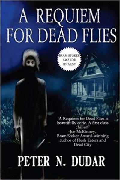 A Requiem for Dead Flies by Peter N. Dudar