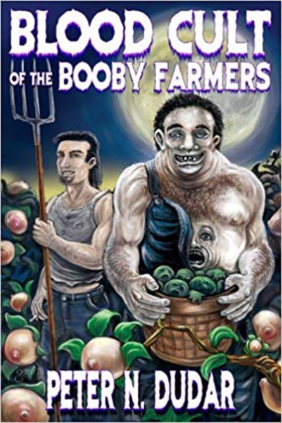 Blood Cult of the Booby Farmers by Peter N. Dudar
