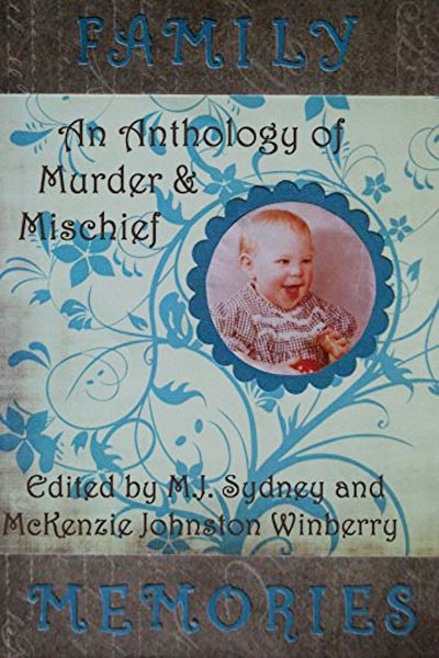 "Anthologies: Family Memories: An Anthology of Murder & Mischief (featuring ""Big Jack by Peter N. Dudar)"
