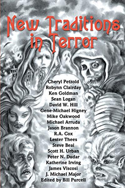 "Anthologies: New Traditions in Terror (featuring ""Monster"" by Peter N. Dudar)"
