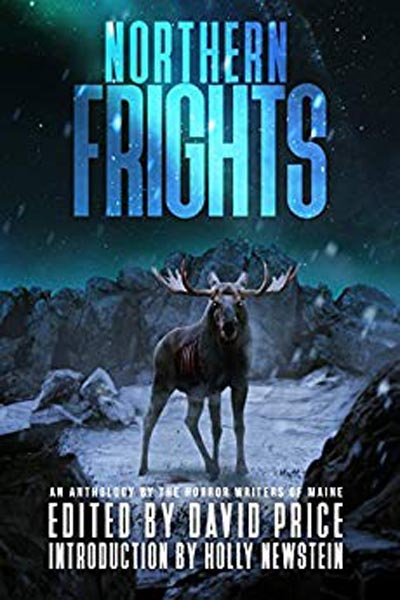 "Anthologies: Northern Frights: An Anthology by the Horror Writers of Maine (featuring ""The Old Guide's Tale"" by Peter N. Dudar)"