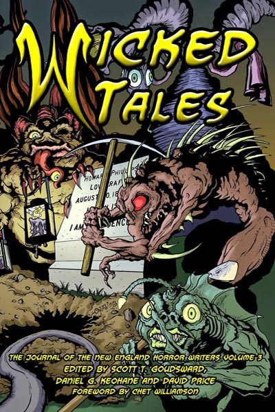 Anthologies: Wicked Tales: The Journal of the New England Horror Writers, Volume 3 (featuring ??? by Peter N. Dudar)
