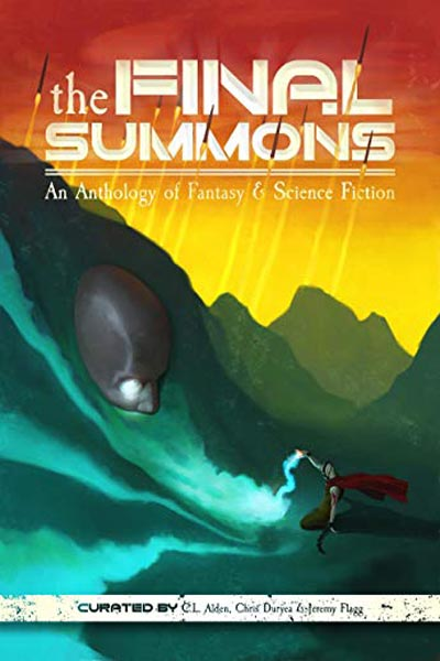 "Anthologies: The Final Summons: A New England Speculative Writers Anthology (featuring ""Two Slugs in the Belly"" by Peter N. Dudar)"
